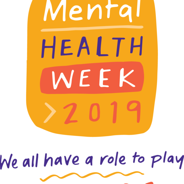 Mental Health Week 2019. We all have a role to play. 6-12 October