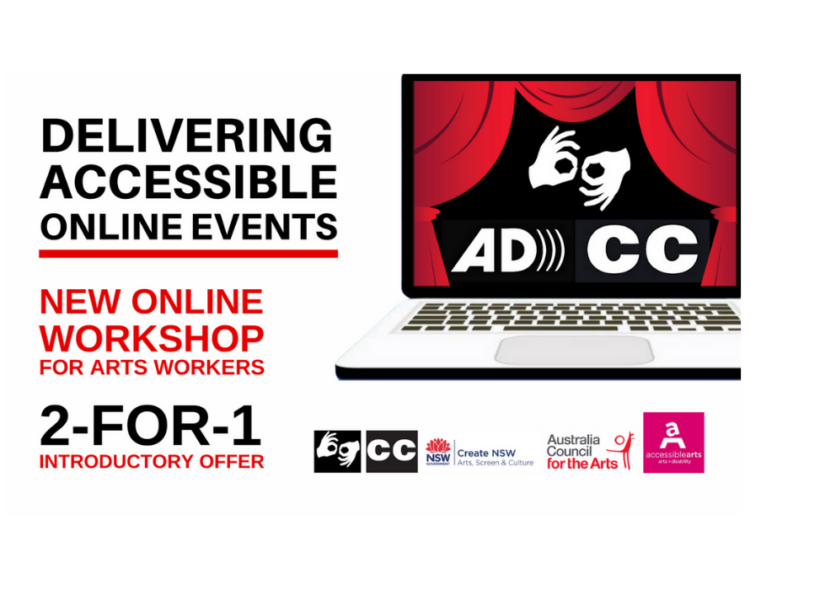 LEFT: the words DELIVERING ACCESSIBLE ONLINE EVENTS. NEW ONLINE WORKSHOP FOR ARTS WORKERS. RIGHT: an illustration of an open laptop computer. On the computer screen is an image of 3 accessibility icons surrounded by red curtains.